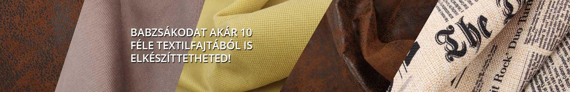 Babzsákodat akár 10 féle textilfajtából is elkészíttetheted!